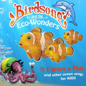 if i were a fish birdsong and the eco wonders animal songs for kids